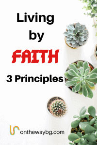 Living by Faith 3 Principles