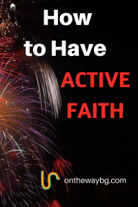 How to Have Active Faith