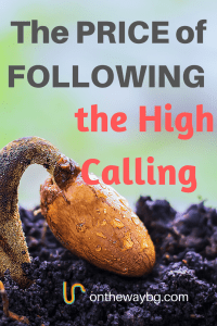 The Price of Following the High Calling