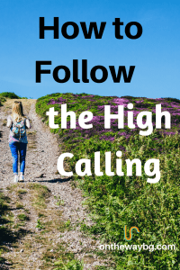 How to Follow the High Calling