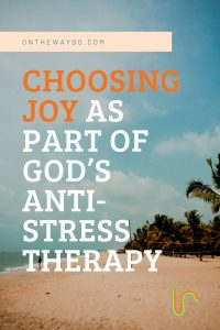 Joy as Part of God's Anti-stress Therapy