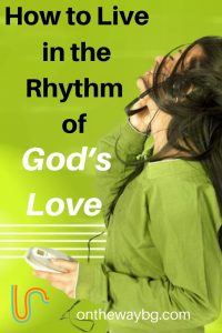 How to Live in Rhythm of God's Love