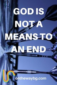 God is Not a Means to an End
