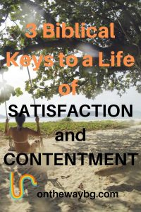 3 Biblical Keys to a Life of Satisfaction and Contentment