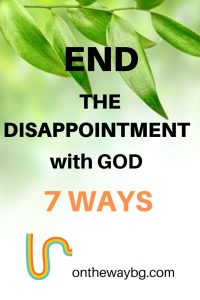 End the Disappointment with God