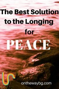 The Best Solution to the Longing for Peace