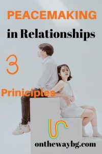 Peacemaking in Relationships - 3 Principles