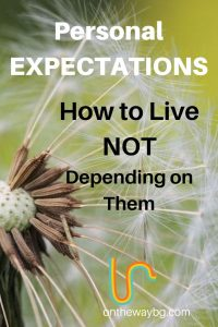 How to Live Not Depending on Our Expectations