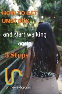 How to Get Unstuck and Start Walking Again - 3 Steps