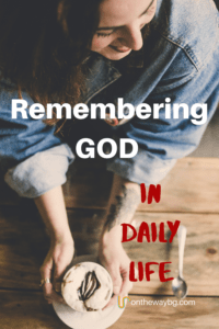Remembering God in Daily Life