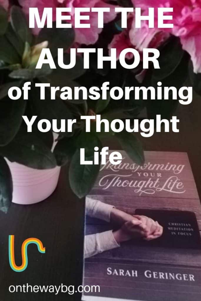 Meet the Author of Transforming Your Thought Life