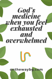 God's Medicine When You Feel Exhausted Printable