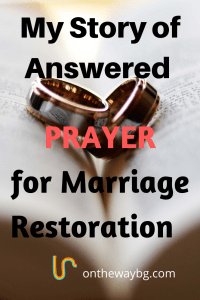 My story of answered prayer for marriage restoration