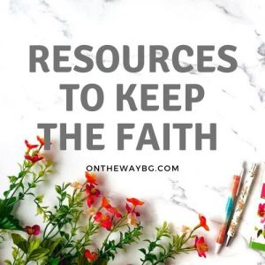 Resources to keep the faith 1