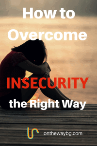 Howo to Overcome Insecurity the Right Way