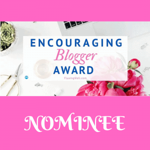 Encouraging Blogger Award Nominee