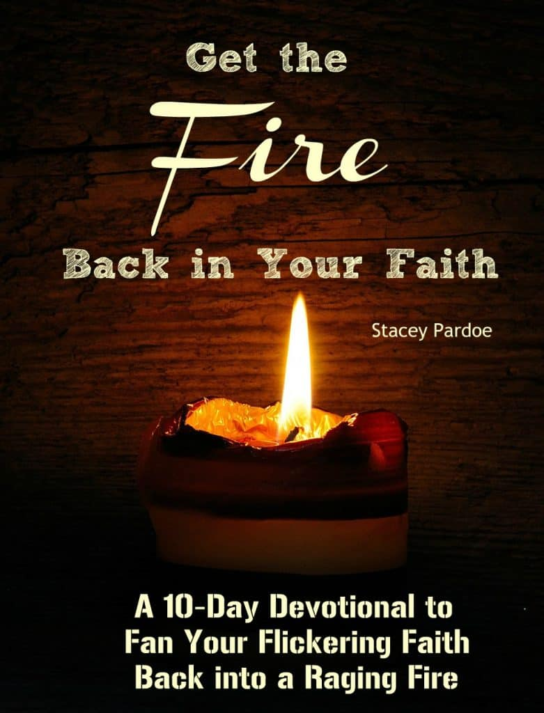 Get the fire back in your faith