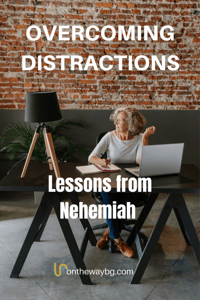 Overcoming Distractions Lessons from Nehemiah