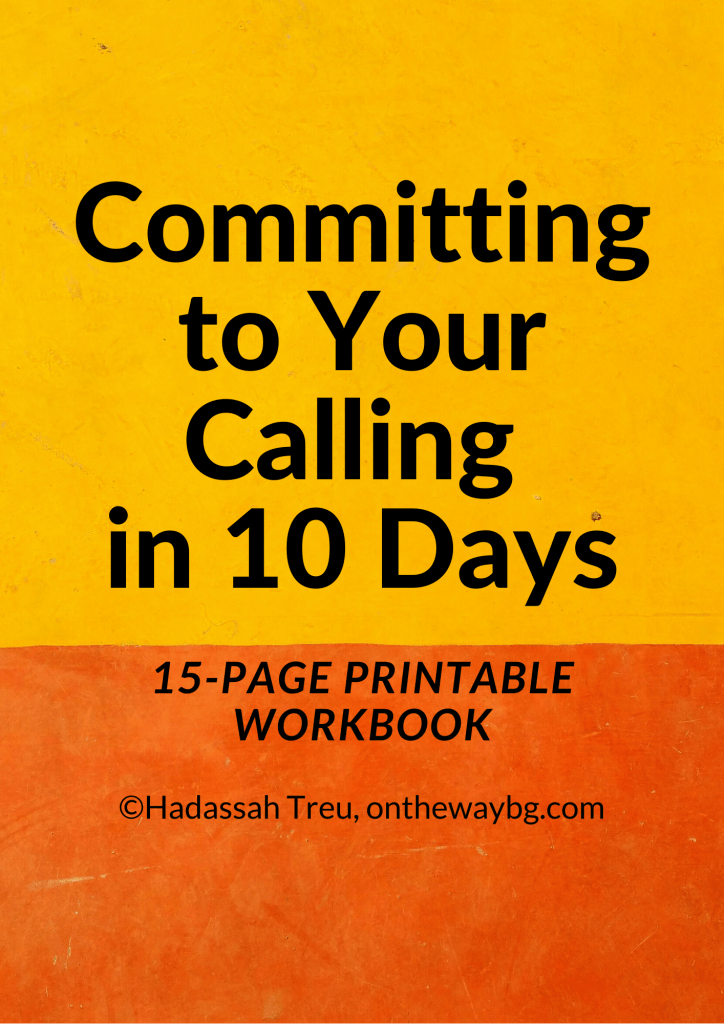 Committing to Your Calling in 10 Days