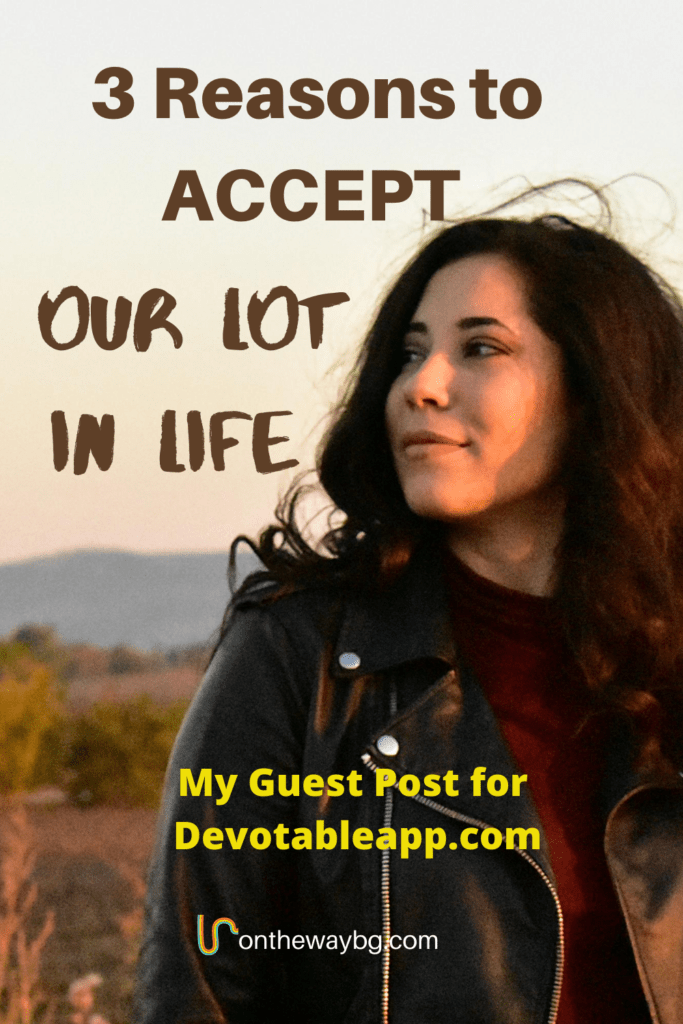 3 Reasons to Acceot Our Lot in Life