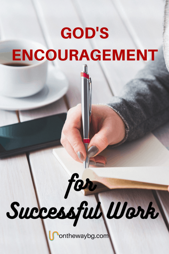 God's Encouragement for Successful Work