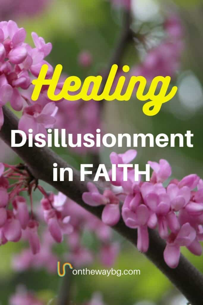 Healing Disillusionment in Faith