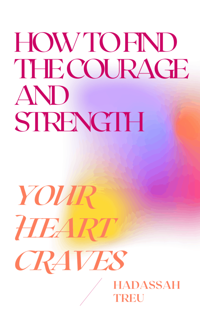 How-to-Find-the-Courage-and-Strength-Your-Heart-Craves_Cover