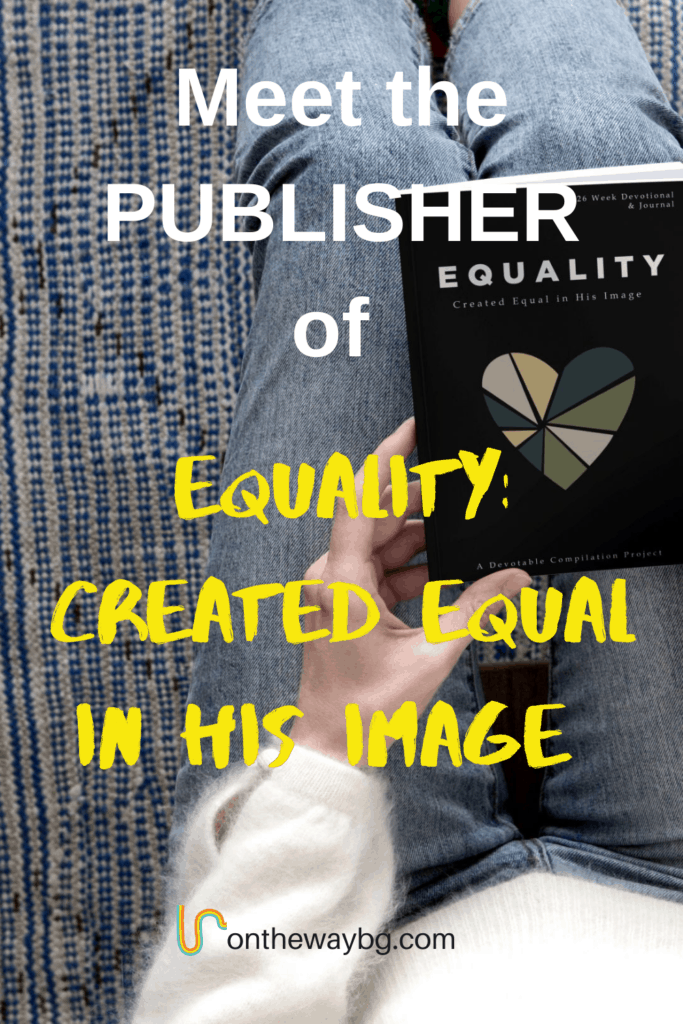 Meet the Publisher of Equality: Created Equal in His Image