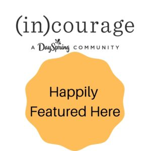 Happily Featured at Incourage